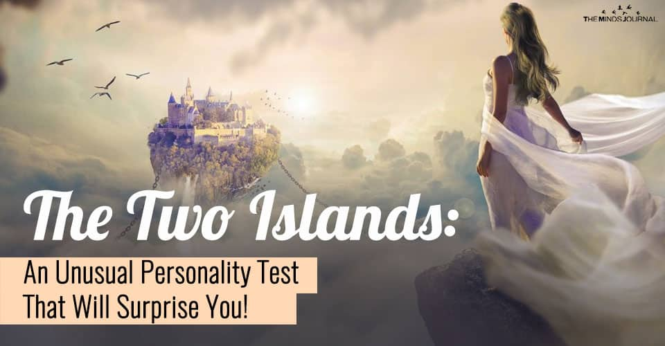 The Two Islands: An Unusual Personality Test That Will Surprise You !