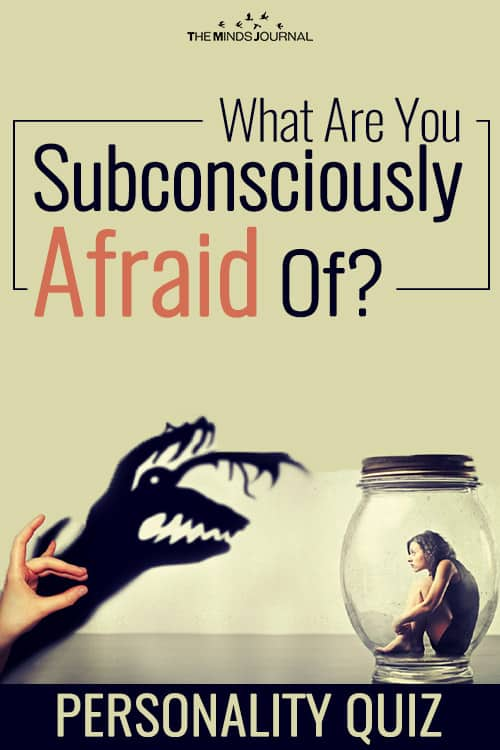 What Are You Subconsciously Afraid Of ? - Personality Test