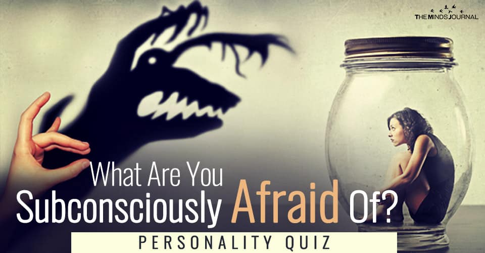 What Are You Subconsciously Afraid Of ? – Personality Test