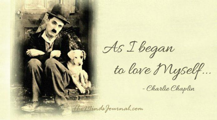 As I began to Love Myself - Charlie Chaplin