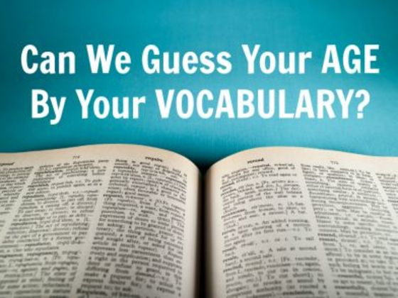 Can We Guess Your Age By Your Vocabulary ?