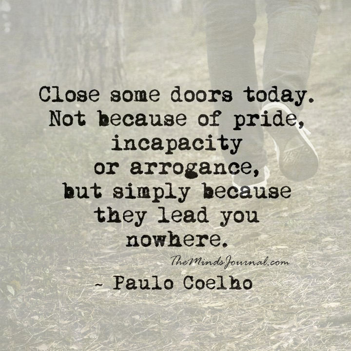 Close some doors today