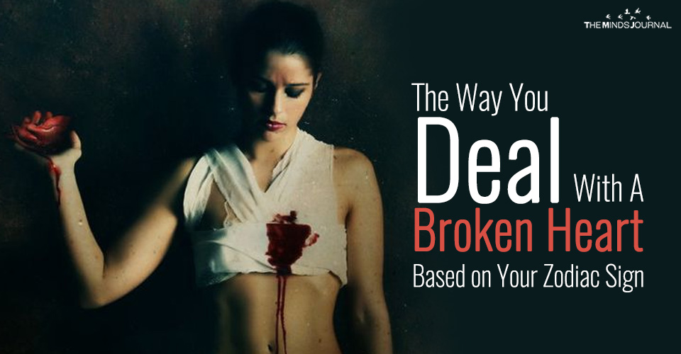 The Way You Deal With A Broken Heart Based on Your Zodiac Sign
