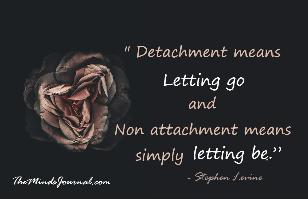 Detachment means letting go