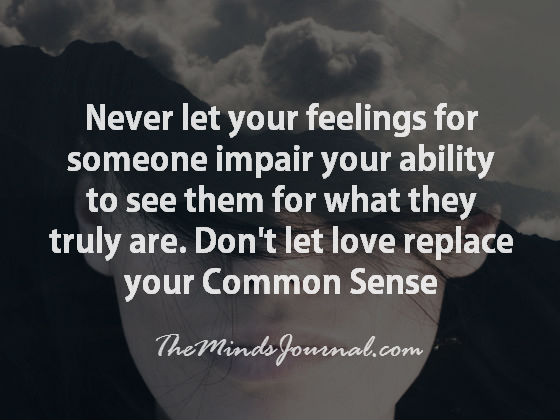 Never Let Your Feelings For Someone Impair Your Ability