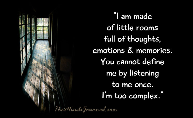 I am made of Little rooms, full of thoughts