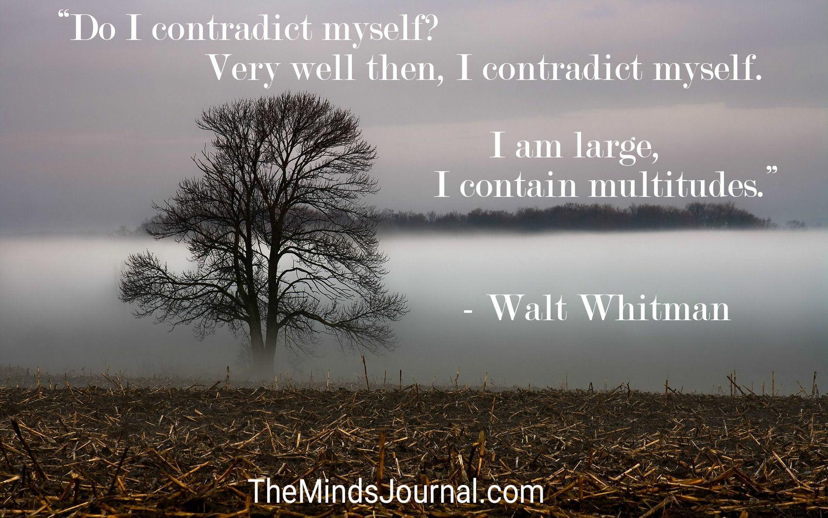 I contradict myself