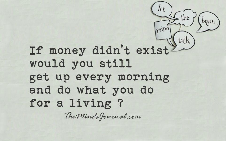 If money didn't exist