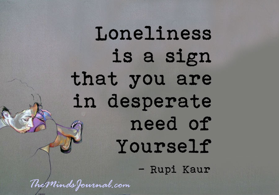 Loneliness is a sign