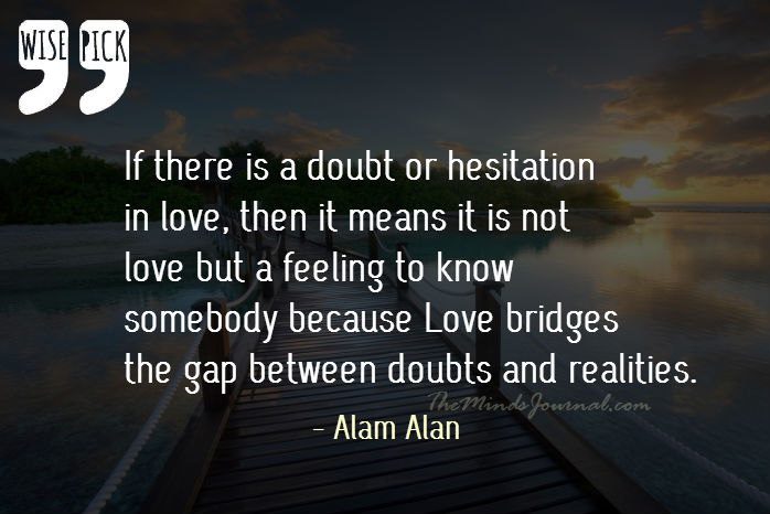 Love bridges the gap between Doubt and Reality