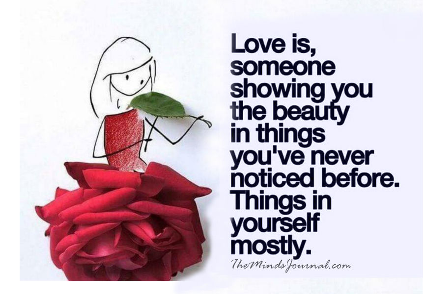 Love is showing the beauty of things