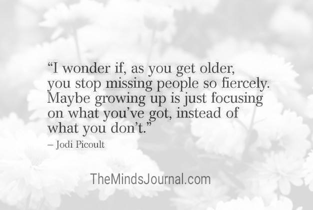 Maybe growing up is just focusing on what you've got