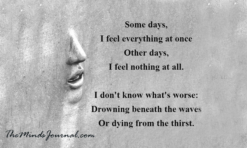 Some days I feel everything at Once