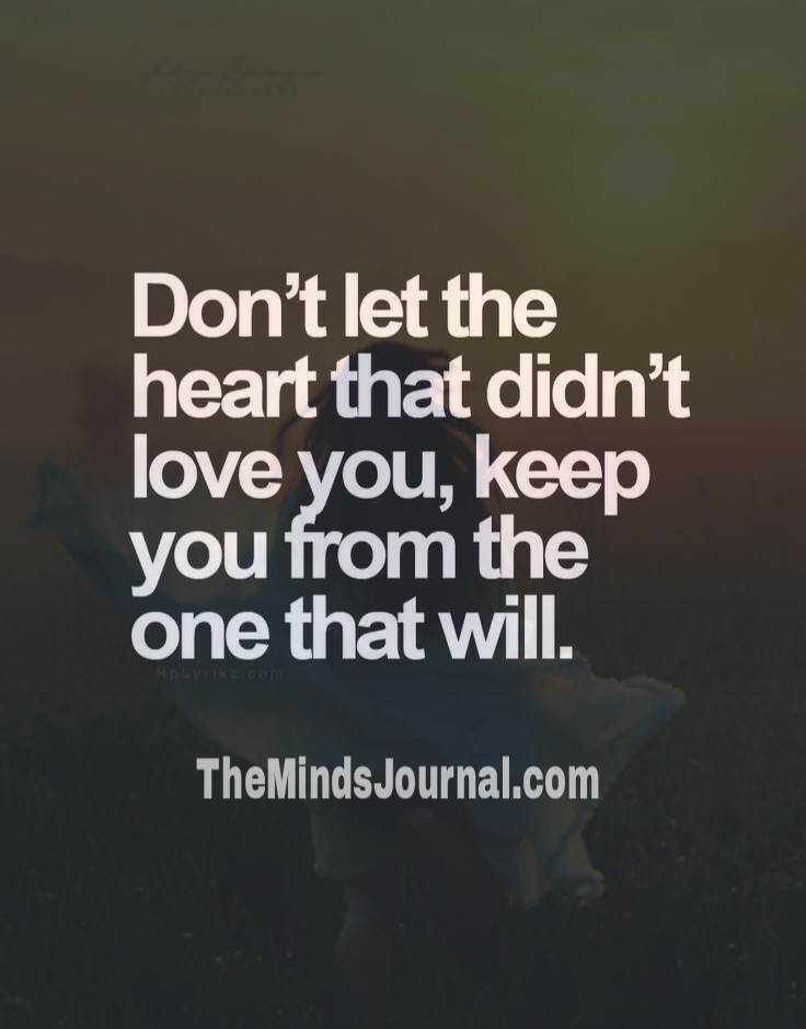 The heart that didn't love you
