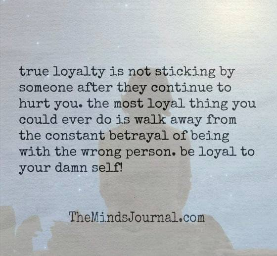 True loyalty is not sticking by someone