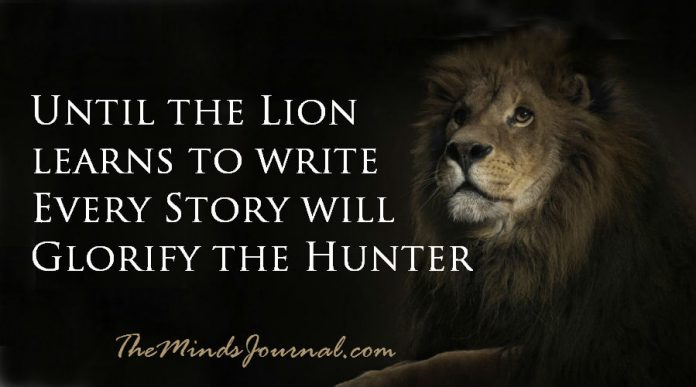 Until the Lion learns to write