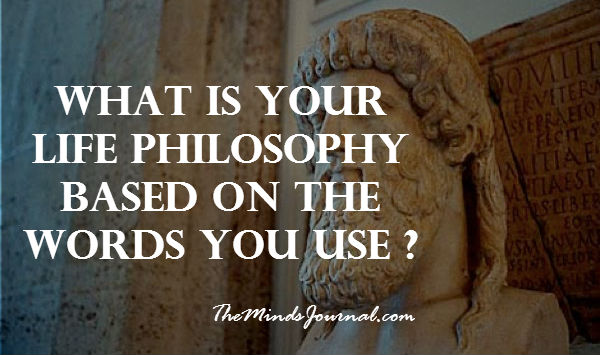 What Is Your Life Philosophy Based on Your Words? – MIND GAME