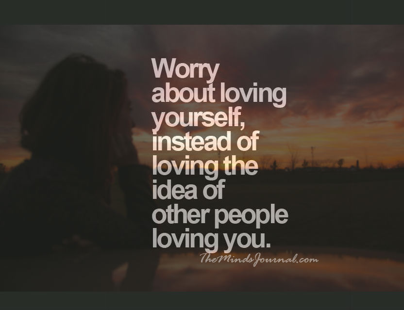 Worry about loving yourself