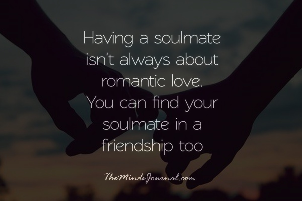 You can find a Soulmate in a friendship too