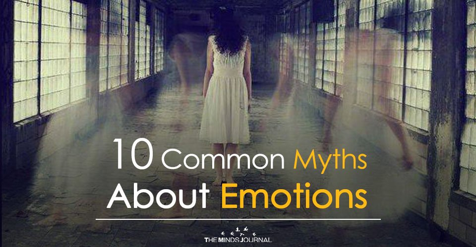 10 Common Myths About Emotions You should know2