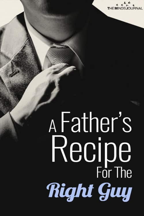 A Father's Recipe For The Right Guy