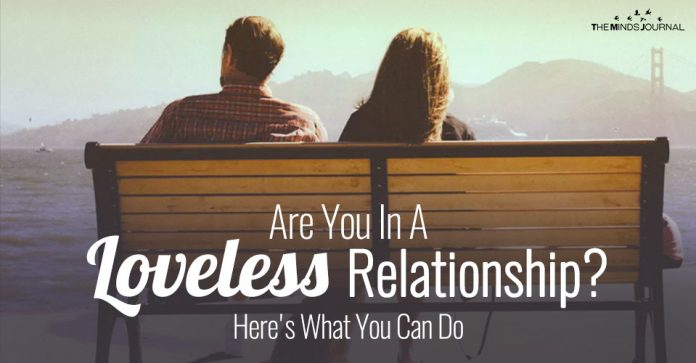 Are You In A Loveless Relationship? Here's What You Can Do