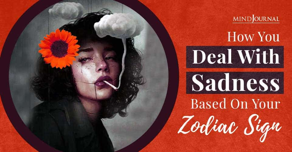 Deal With Sadness Based On Your Zodiac Sign
