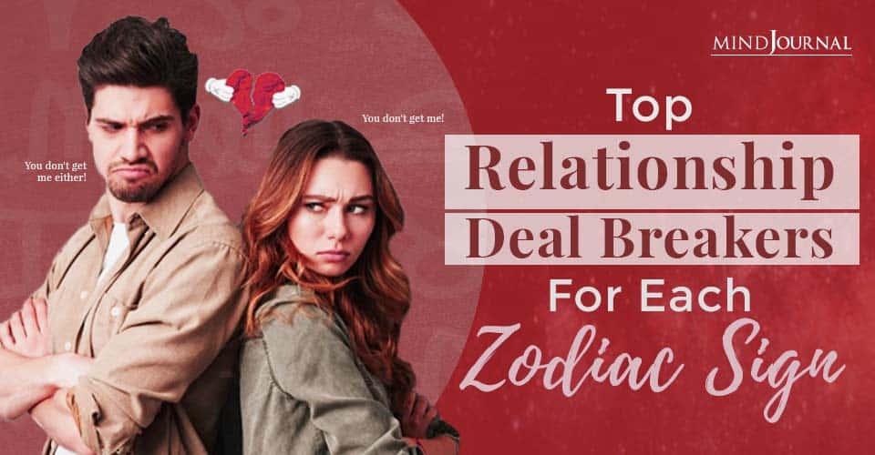 Relationship Deal Breakers Zodiac Sign