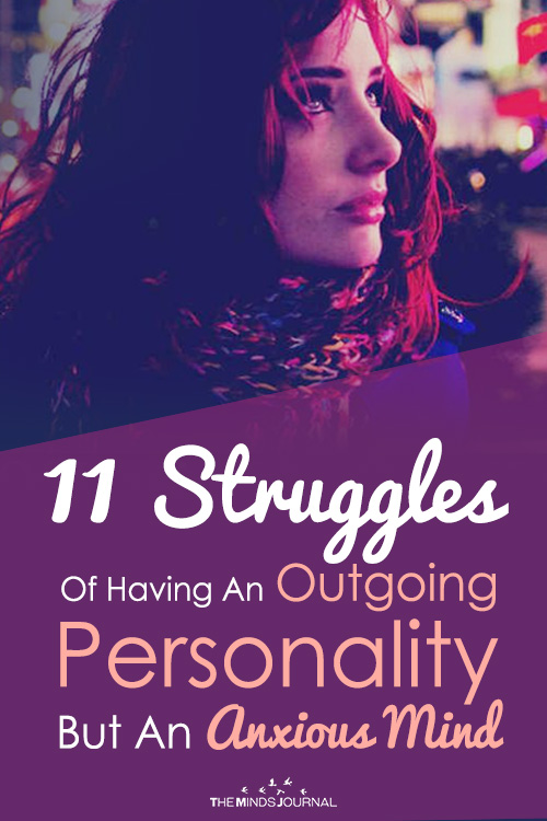 Struggles Having An Outgoing Personality But An Anxious Mind