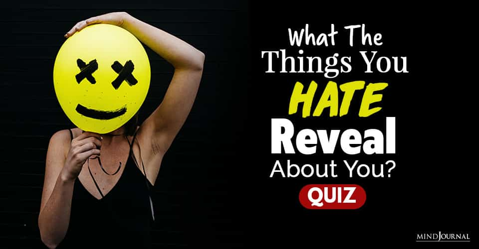Things You Hate Reveal About You