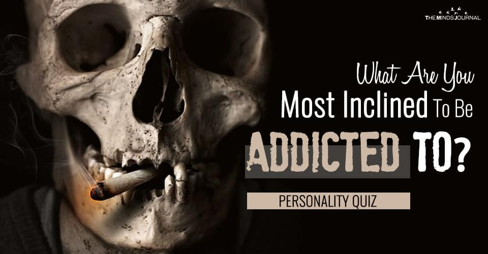 What Are You Most Inclined To Be Addicted To? – MIND GAME