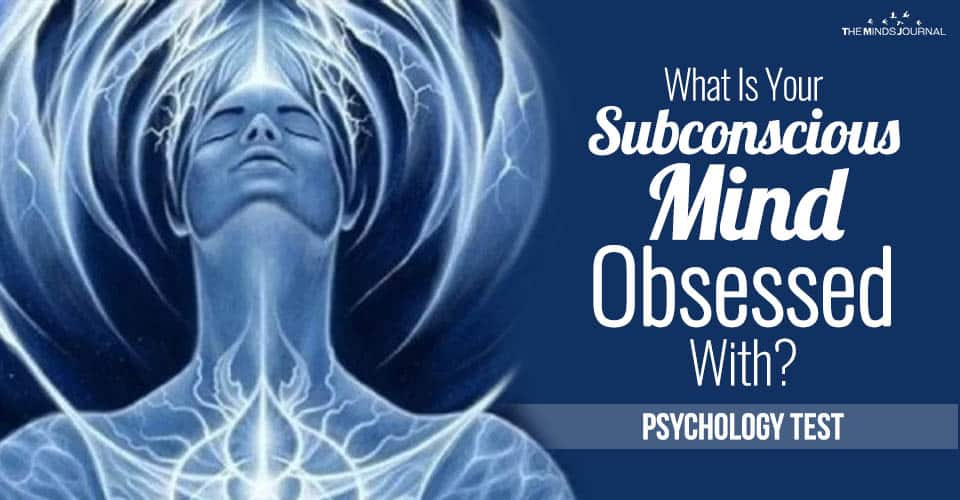 What Is Your Subconscious Mind Obsessed With? – Quiz