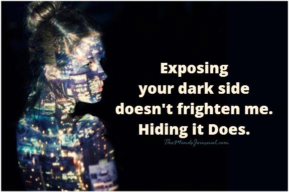 Exposing your dark side