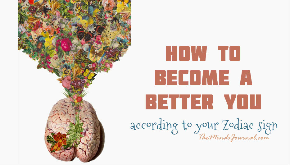How to become a Better you – according to your Zodiac sign