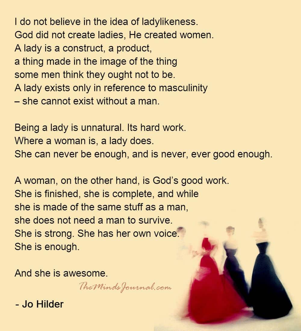I do not believe in the idea of ladylikeness