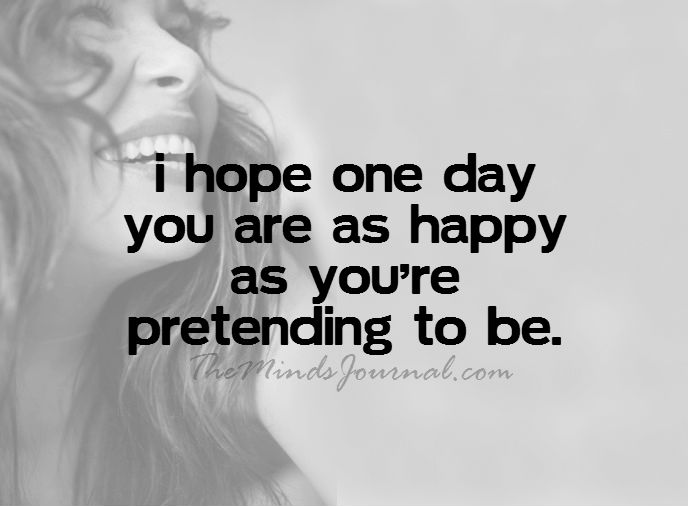 I hope one day you are as happy
