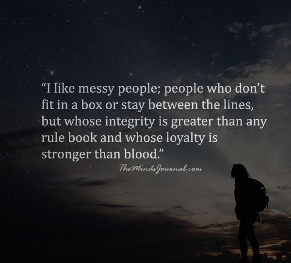 I like messy people