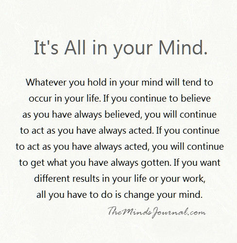 its all in the mind essay All artwork is about beauty all positive work represents it and  the mind it is a  mental and emotional response that we make we respond to life as though it.