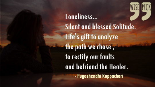 Loneliness – Silent and Blessed – WISE PICK
