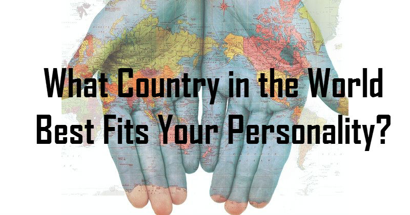 What Country in the World Best Fits Your Personality? -MIND GAME