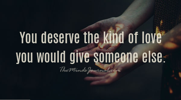 You deserve the kind of love