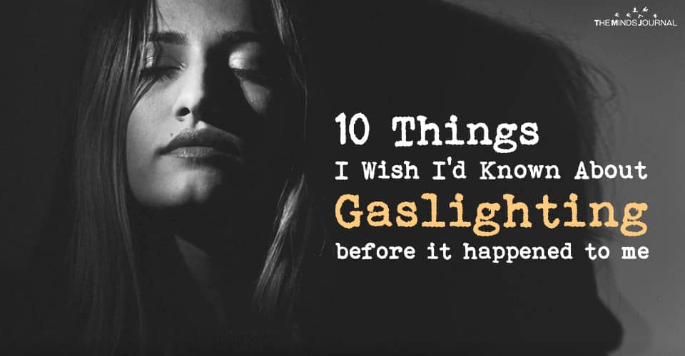 10 Things I Wish I'd Known About Gaslighting before it happened to me