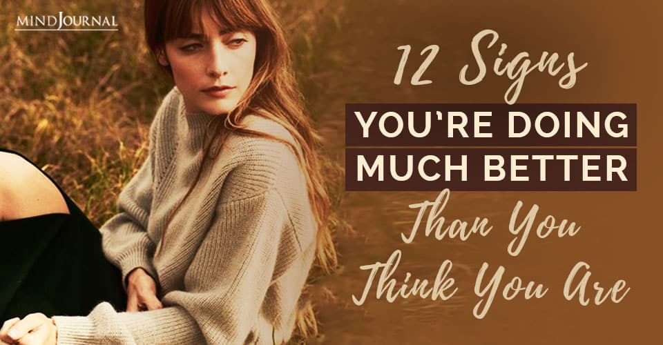 Signs You're Doing Much Better Than You Think You Are
