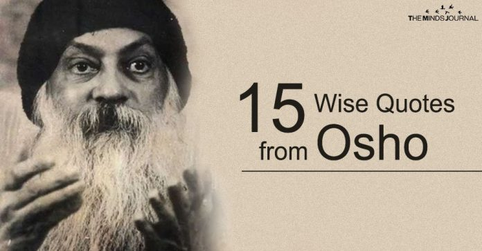 Osho Quotes: 15 of The Wisest Quotes from The Spiritual Teacher