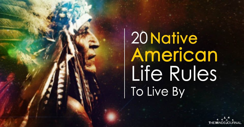 20 Native American Life Rules To Live By2