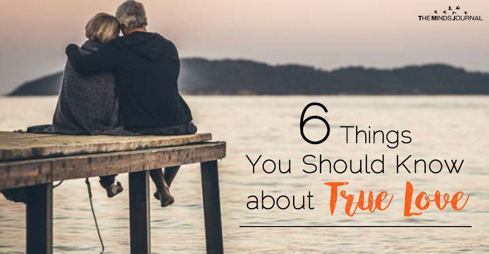 6 Things You Should Know about True Love