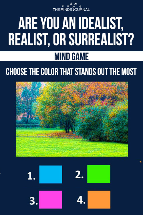 ARE YOU AN IDEALIST, REALIST, OR SURREALIST – MIND GAME