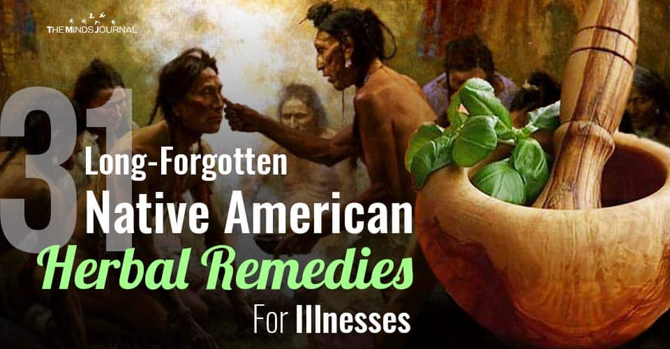 Forgotten Native American Herbal Remedies For Illnesses