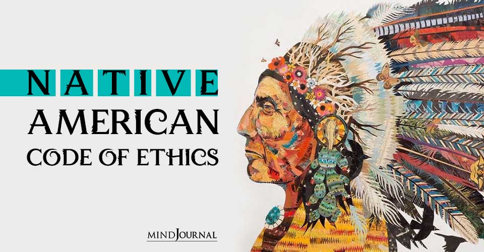 Native American Code of Ethics 20 Rules For Mankind To Live By