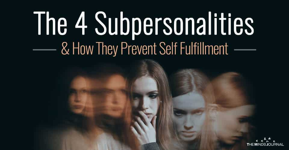 The 4 Subpersonalities And How They Prevent Self Fulfillment